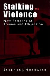 Stalking and Violence by Stephen J. Morewitz