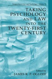 Taking Psychology and Law into the Twenty-First Century by James R.P. Ogloff