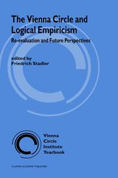 The Vienna Circle and Logical Empiricism by F. Stadler