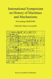 International Symposium on History of Machines and Mechanisms by marco ceccarelli