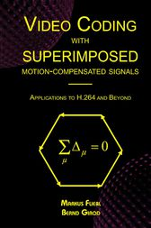 Video Coding with Superimposed Motion-Compensated Signals by Markus Flierl