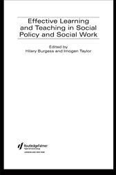 Effective Learning and Teaching in Social Policy and Social Work by Hilary Burgess