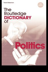 The Routledge Dictionary of Politics by David Robertson