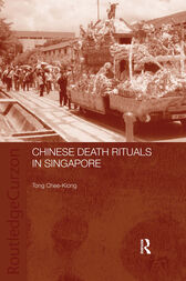 Chinese Death Rituals in Singapore by Tong Chee Kiong