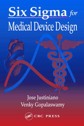 Six Sigma for Medical Device Design by Jose Justiniano