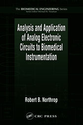 Analysis and Application of Analog Electronic Circuits to Biomedical Instrumentation by Robert B. Northrop