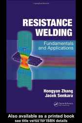 Resistance Welding: Fundamentals and Applications by Hongyan Zhang