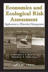 Economics and Ecological Risk Assessment by Randall J. F. Bruins