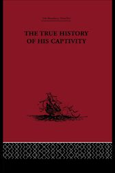 The True History of his Captivity 1557 by Malcolm Letts