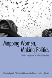 Mapping Women, Making Politics by Lynn Staeheli