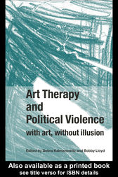 Art Therapy and Political Violence by Debra Kalmanowitz