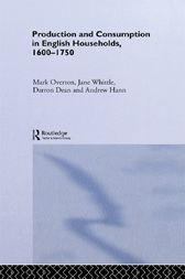 Production and Consumption in English Households 1600–1750 by Darron Dean