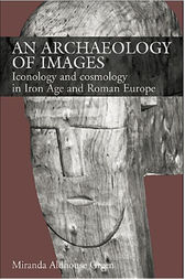 An Archaeology of Images by Miranda Aldhouse Green