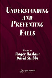 Understanding and Preventing Falls by Roger Haslam