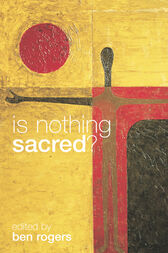 Is Nothing Sacred? by Ben Rogers