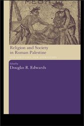 Religion and Society in Roman Palestine by Douglas R. Edwards