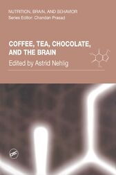 Coffee, Tea, Chocolate, and the Brain by Astrid Nehlig