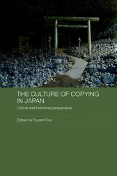 The Culture of Copying in Japan by Rupert Cox
