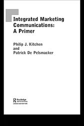 A Primer for Integrated Marketing Communications by Philip Kitchen