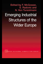 The Emerging Industrial Structure of the Wider Europe by F. McGowan
