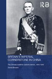 Britain's Imperial Cornerstone in China by Donna Brunero
