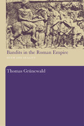 Bandits in the Roman Empire by Thomas Grunewald