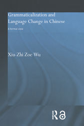 Grammaticalization and Language Change in Chinese by Xiu-Zhi Zoe Wu