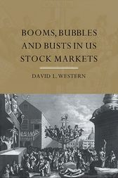 Booms, Bubbles and Busts in US Stock Markets by David L. Western