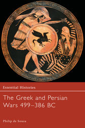 The Greek and Persian Wars 499-386 BC by Philip de Souza