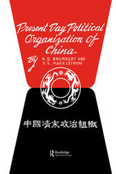 Present Day Political Organization of China by H.S. Brunnert