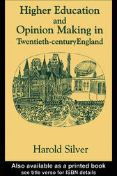 Higher Education and Policy-making in Twentieth-century England by Harold Silver