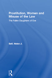 Prostitution, Women and Misuse of the Law by Helen J. Self