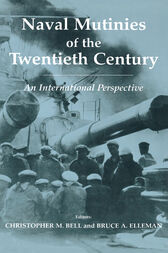 Naval Mutinies of the Twentieth Century by Christopher Bell