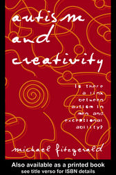 Autism and Creativity by Michael Fitzgerald