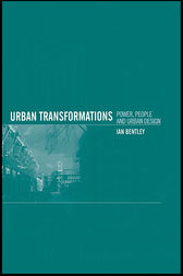 Urban Transformations by Ian Bentley