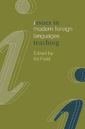 Issues in Modern Foreign Languages Teaching by K. Field