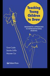 Teaching Young Children to Draw: Imaginative Approaches to Representational Drawing