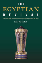 The Egyptian Revival by James Stevens Curl