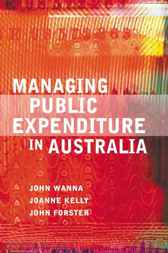 Managing Public Expenditure in Australia by John Wanna