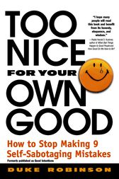 Too Nice for Your Own Good by Duke Robinson