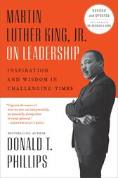 Martin Luther King, Jr., on Leadership by Donald T. Phillips