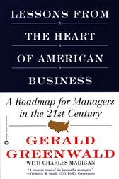 Lessons from the Heart of American Business by Gerald Greenwald