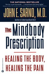 The Mindbody Prescription by John E. Sarno