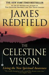 The Celestine Vision by James Redfield