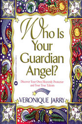 Who Is Your Guardian Angel? by Veronique Jarry