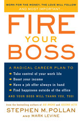 Fire Your Boss by Stephen M. Pollan