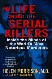 My Life Among the Serial Killers by Helen Morrison