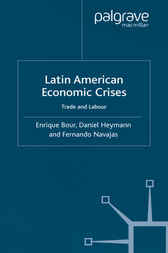 Latin American Economic Crises by Enrique Bour