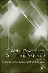Global Governance, Conflict and Resistance by Feargal Cochrane