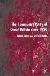 The Communist Party of Great Britain Since 1920 by James Eaden